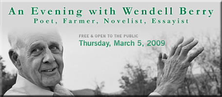 an evening with wendell berry: Poet, Farmer, Novelist, Essayist